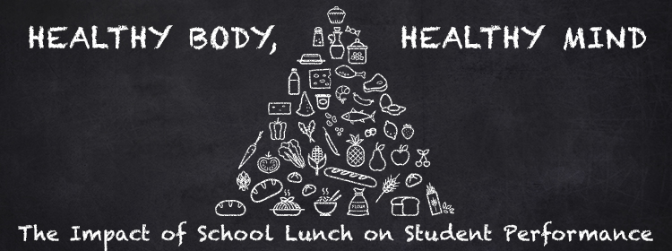 healthy body healthy mind the impact of school lunch on student  healthy body healthy mind the impact of school lunch on student performance
