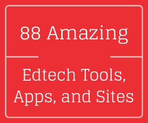 The Edvocates List Of 123 Twitter Feeds >> The Edvocate S List Of 88 Amazing Edtech Tools Apps And Websites