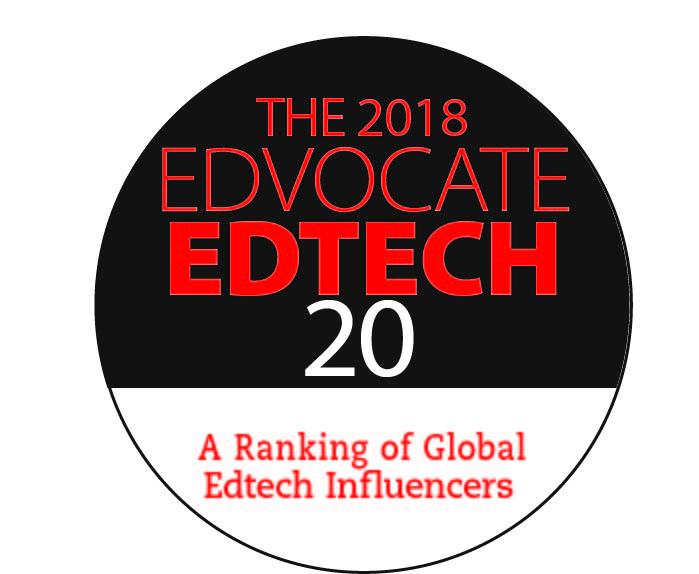 The Edvocate's 2018 EdTech 20: A Ranking of 20 Global Edtech Influencers
